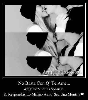 No Basta Con Q' Te Ame...