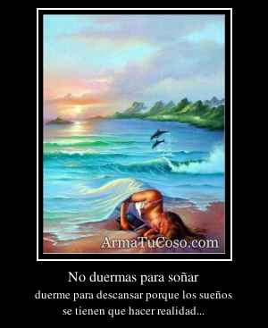 No duermas para soñar