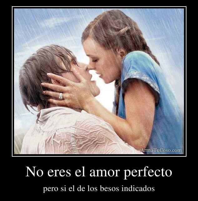 No eres el amor perfecto