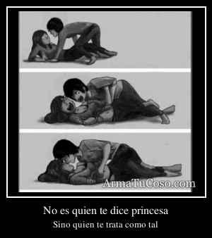 No es quien te dice princesa