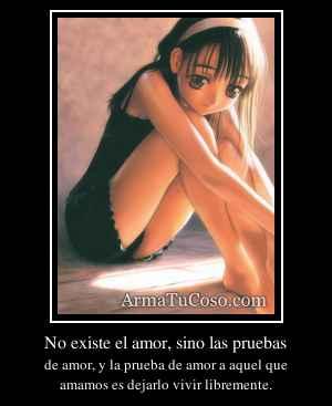 No existe el amor, sino las pruebas