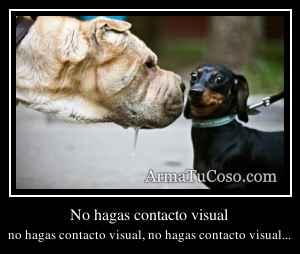 No hagas contacto visual