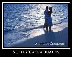 NO HAY CASUALIDADES