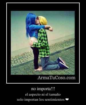 no importa!!!