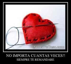 NO IMPORTA CUANTAS VECES!!