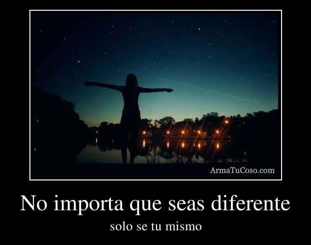 No importa que seas diferente