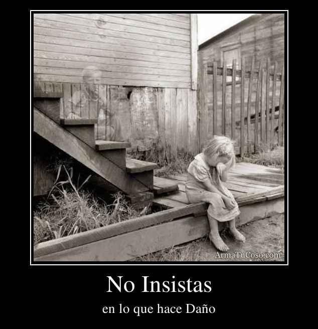 No Insistas