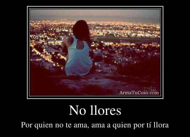 No llores