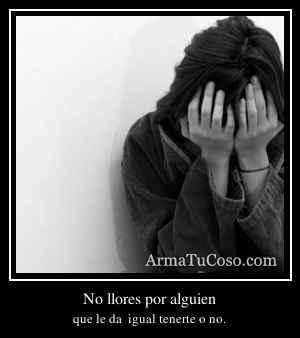 No llores por alguien