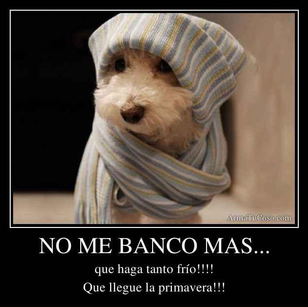 NO ME BANCO MAS...