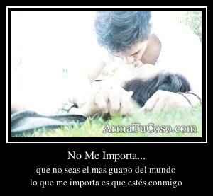No Me Importa...