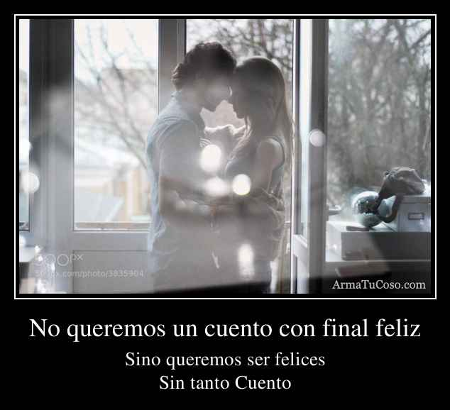 No queremos un cuento con final feliz