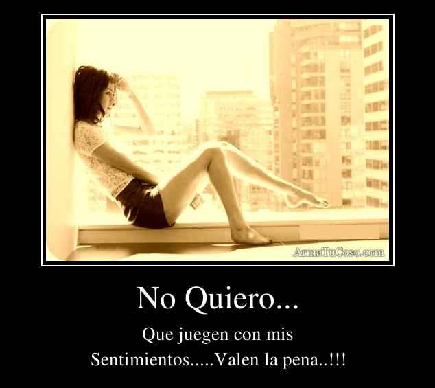 No Quiero...