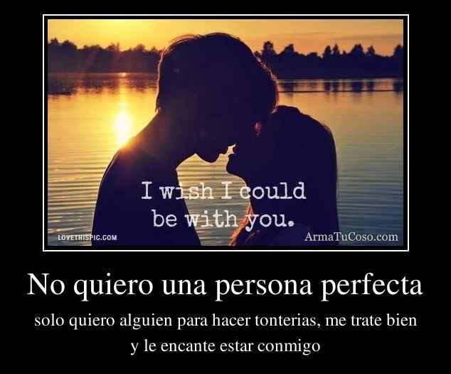 No quiero una persona perfecta