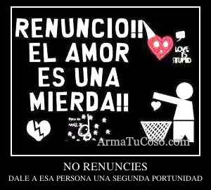 NO RENUNCIES