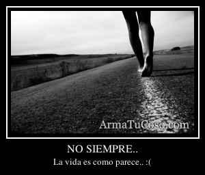 NO SIEMPRE..