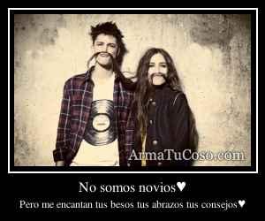 No somos novios♥