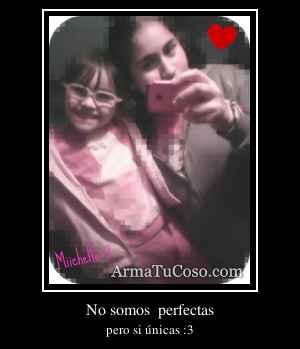 No somos  perfectas
