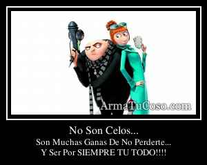 No Son Celos...