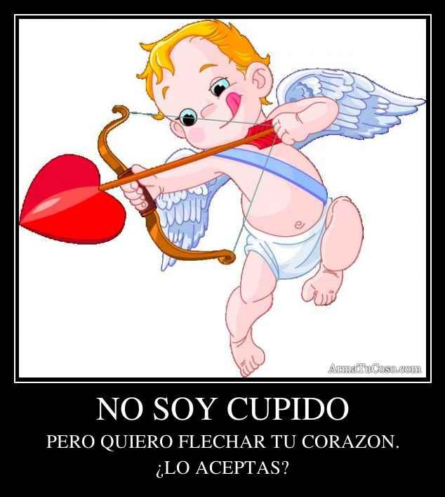 NO SOY CUPIDO