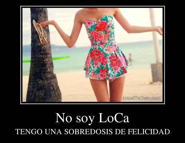 No soy LoCa