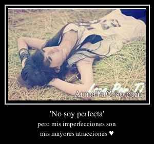 'No soy perfecta'