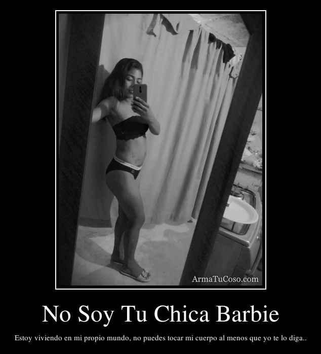 No Soy Tu Chica Barbie