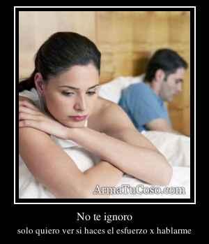 No te ignoro