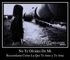 No Te Olvides De Mi