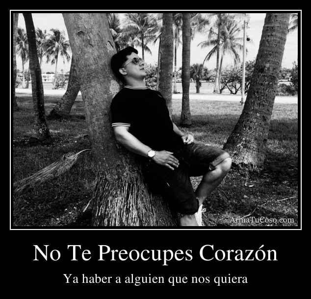 No Te Preocupes Corazón