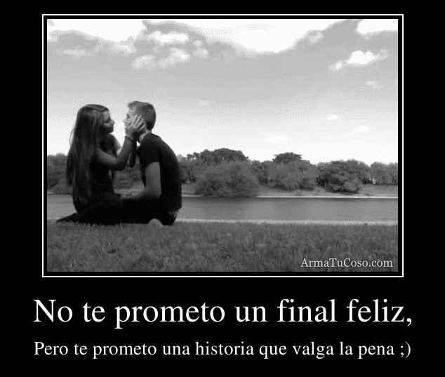 No te prometo un final feliz,