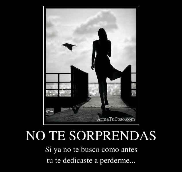 NO TE SORPRENDAS