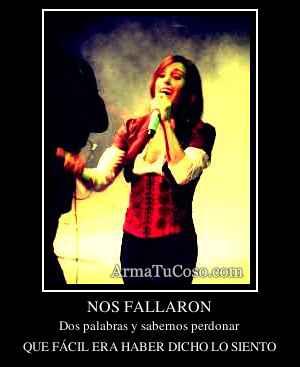 NOS FALLARON