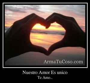 Nuestro Amor Es unico