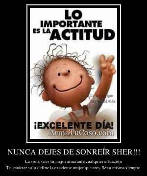 NUNCA DEJES DE SONREÍR SHER!!!