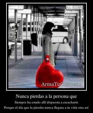 Nunca pierdas a la persona que