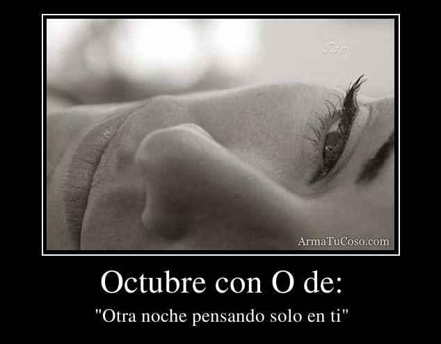 Octubre con O de: