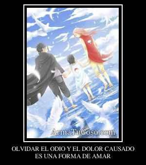 OLVIDAR EL ODIO Y EL DOLOR CAUSADO