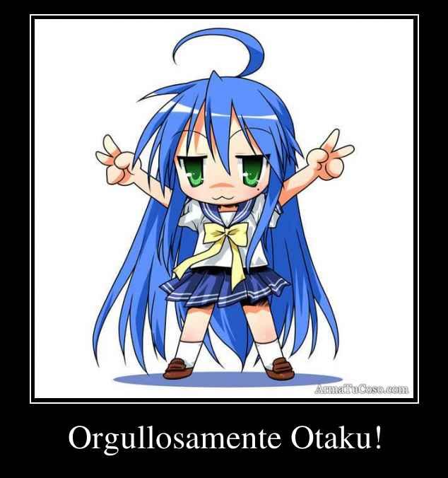Orgullosamente Otaku!