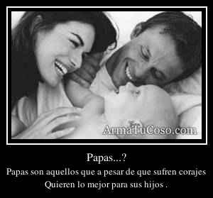 Papas...?