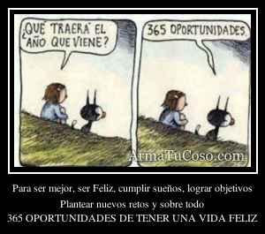 Para ser mejor, ser Feliz, cumplir sueños, lograr objetivos
