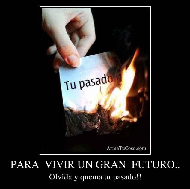 PARA  VIVIR UN GRAN  FUTURO..