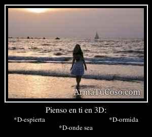 Pienso en ti en 3D: