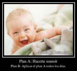 Plan A: Hacerte sonreír
