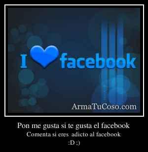 Pon me gusta si te gusta el facebook