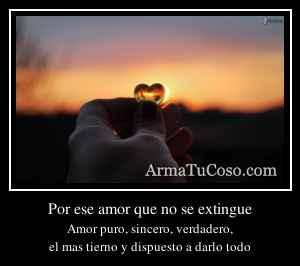 Por ese amor que no se extingue