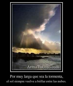 Por muy larga que sea la tormenta,