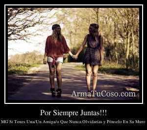 Por Siempre Juntas!!!