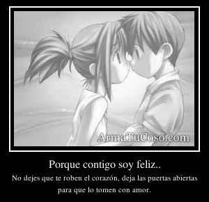 Porque contigo soy feliz..