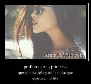 prefiero ser la princesa
